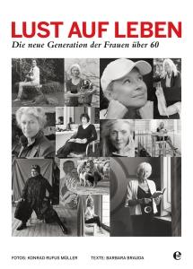 """""""Lust auf Leben - Die neue Generation der Frauen über 60"""" (Copyright: Verlag """"Edel Books"""" - edel.com)"""